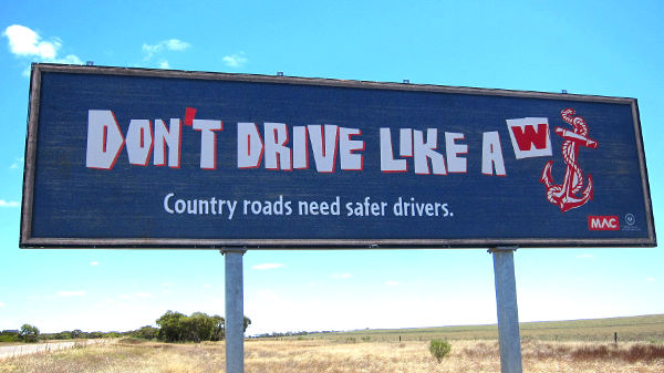 Don T Drive Like A Road Signs Spark Controversy In